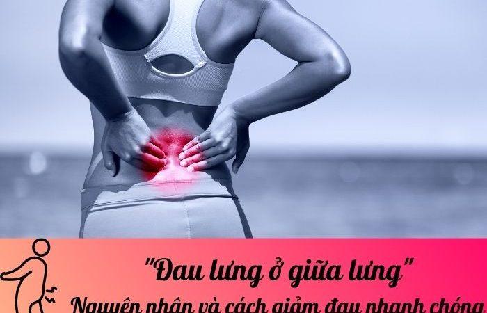 Đau lưng ở giữa lưng: Nguyên nhân và cách giảm đau nhanh chóng